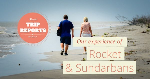 Trip Reports: Rocket and Sundarbans Tour