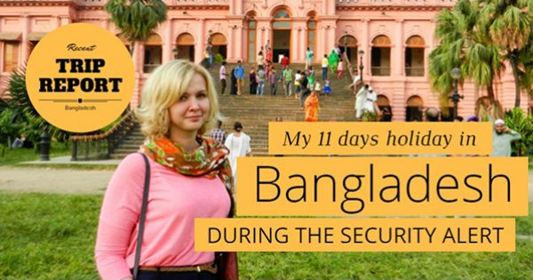 My 11 days holiday in Bangladesh during security alert from the West