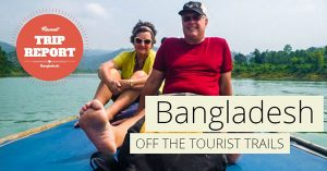 Bangladesh: Off the tourist trails, and off the beaten track
