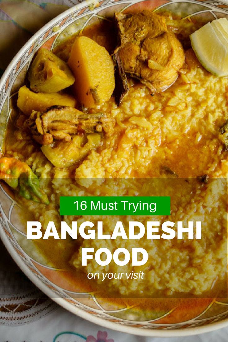 List of the 16 top Bangladeshi food you must try during your visit for an authentic Bangladesh experience.