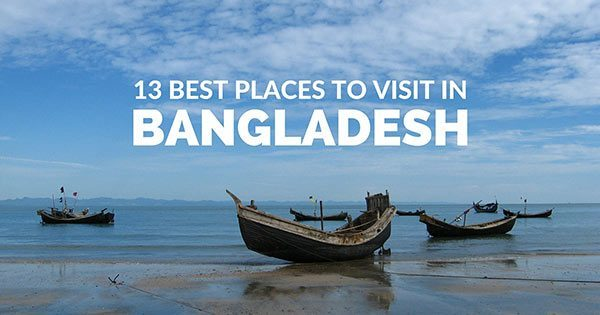 13 Best places to visit in Bangladesh you can't miss