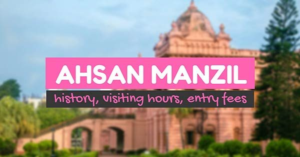 Ahsan Manzil: History, Visiting Hours, and Entry Fees