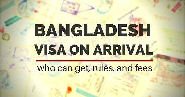 Bangladesh visa on arrival: who can get, rules, and fees