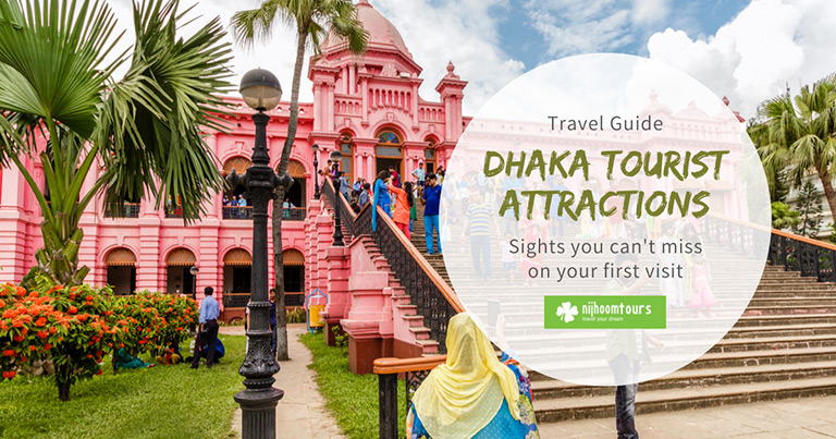 A list of the best places to visit in Dhaka City (New & Old Dhaka)