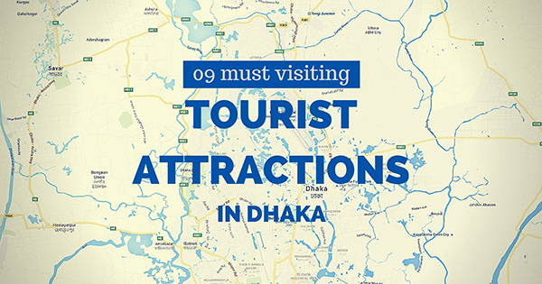 09 Must visiting tourist attractions in Dhaka