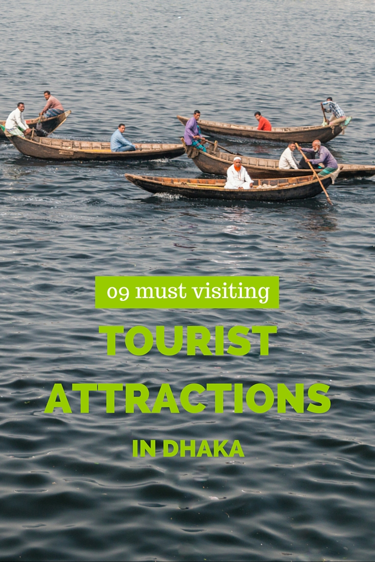 Best tourist attractions in Dhaka you can't miss during your travel.