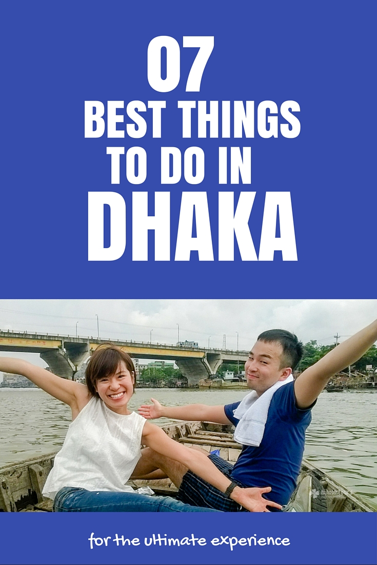 Best experience to have in Dhaka for the ultimate experience of the city