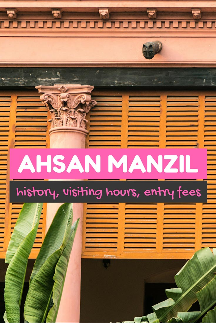History, visiting hours, entry fees, and other details of Ahsan Manzil, a beautiful palace in Old Dhaka.