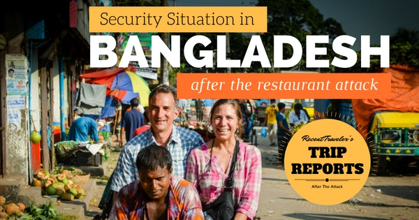 Traveler's report on security situation in Bangladesh after 2016 attack
