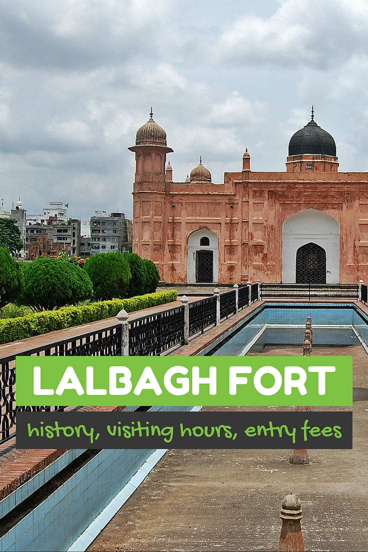 History, visiting hours, entry fees, and other details of Lalbagh Fort, a beautiful Mughal period fort in Old Dhaka.