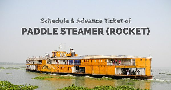 Paddle Steamer (Rocket) in Bangladesh: Schedule and advance ticket