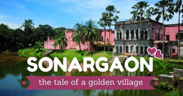 Sonargaon: The tale of a golden village