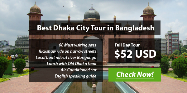 Old Dhaka Tour – Full day sight seeing in Dhaka City